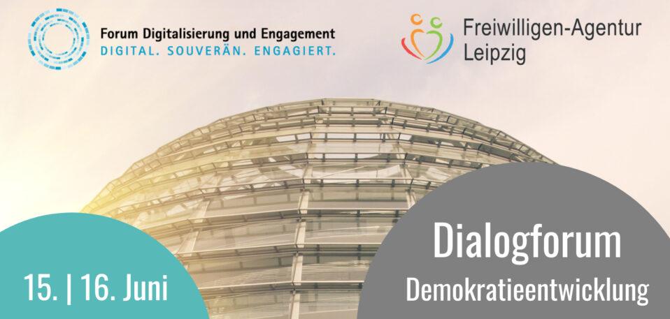 Das Bild zeigt die Logos des BBE und der Freiwilligen-Agentur und das Datum und den Namen der Veranstaltung: 15./16.Juni, Dialogforum Demokratieentwicklung